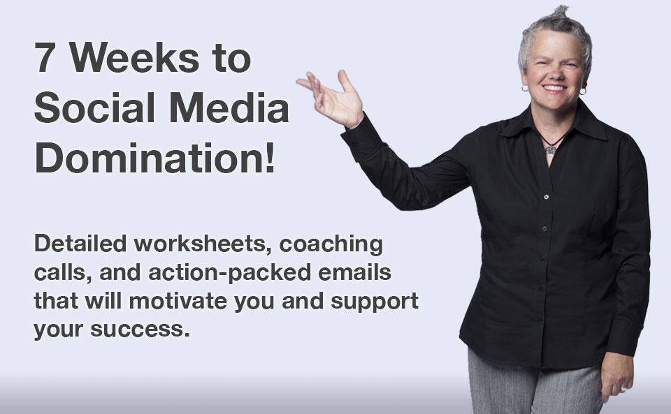 7 Weeks to Social Media Domination