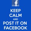 keep-calm-and-post-it-on-facebook