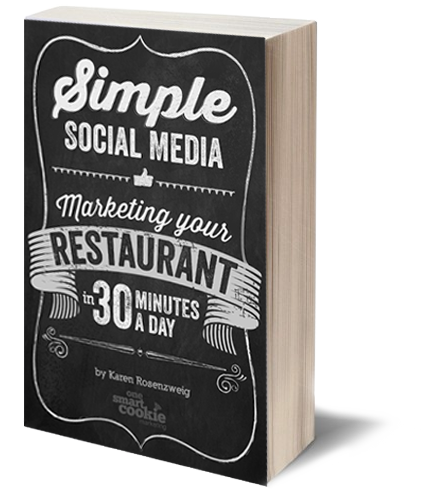 Simple Social Media Marketing for Your Restaurant in 30 minutes a day by Karen Rosenzweig